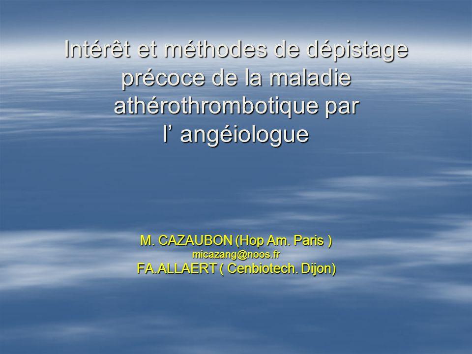 Intérêt et méthodes de dépistage précoce de la maladie athérothrombotique par l' angéiologue M.