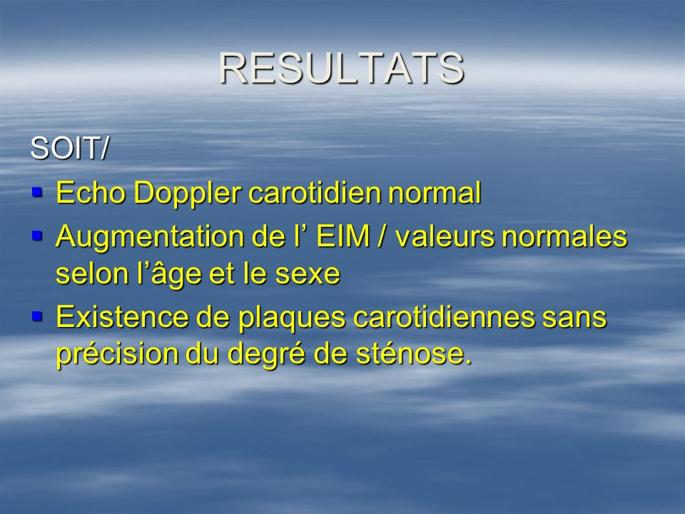 RESULTATS SOIT/ Echo Doppler carotidien normal