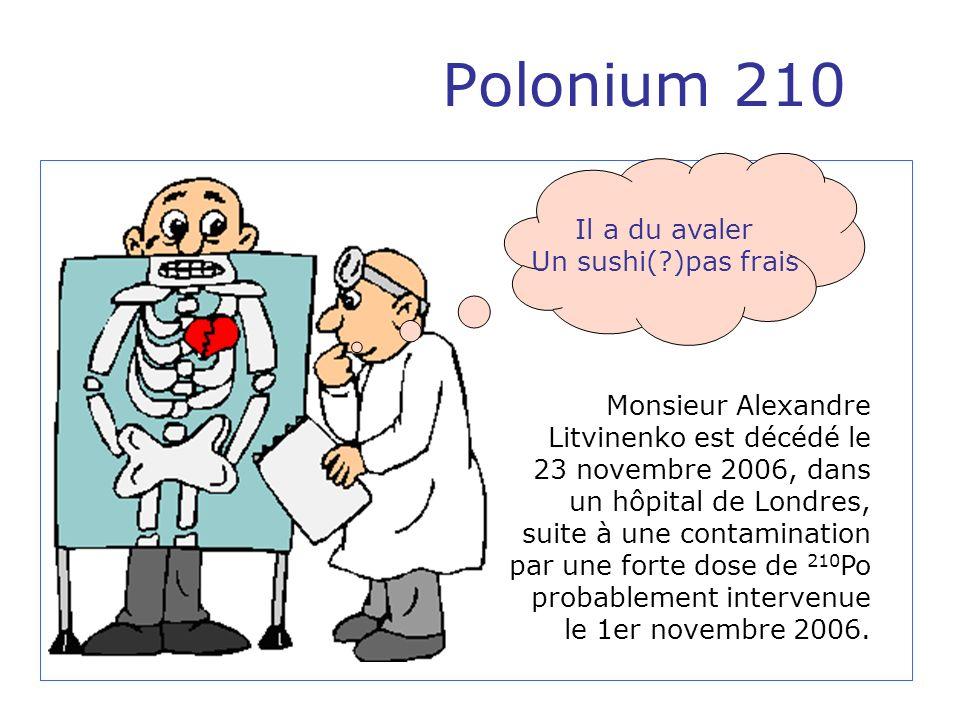 Polonium 210 Il a du avaler Un sushi( )pas frais