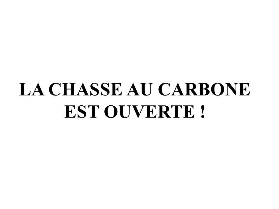 LA CHASSE AU CARBONE EST OUVERTE !