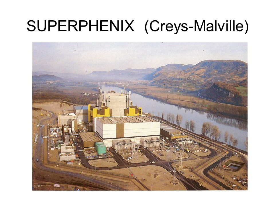 SUPERPHENIX (Creys-Malville)