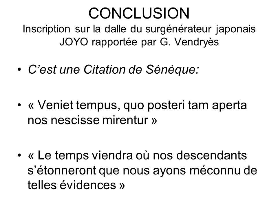 CONCLUSION Inscription sur la dalle du surgénérateur japonais JOYO rapportée par G. Vendryès