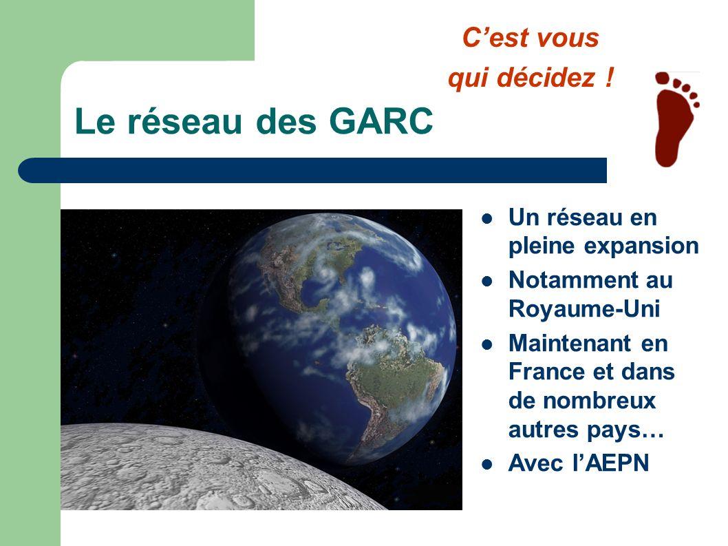 Le réseau des GARC C'est vous qui décidez !