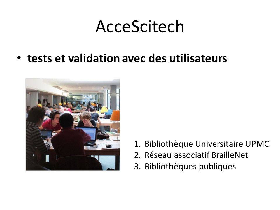 AcceScitech tests et validation avec des utilisateurs