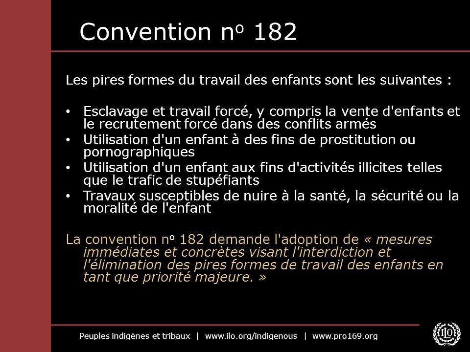 Convention no 182 Les pires formes du travail des enfants sont les suivantes :