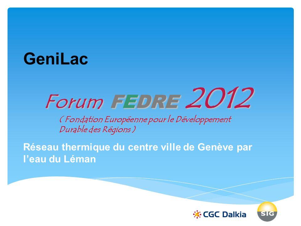 GeniLac Réseau thermique du centre ville de Genève par l'eau du Léman. Forum FEDRE 2012.