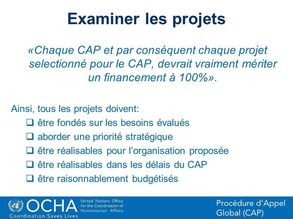 Examiner les projets«Chaque CAP et par conséquent chaque projet selectionné pour le CAP, devrait vraiment mériter un financement à 100%».