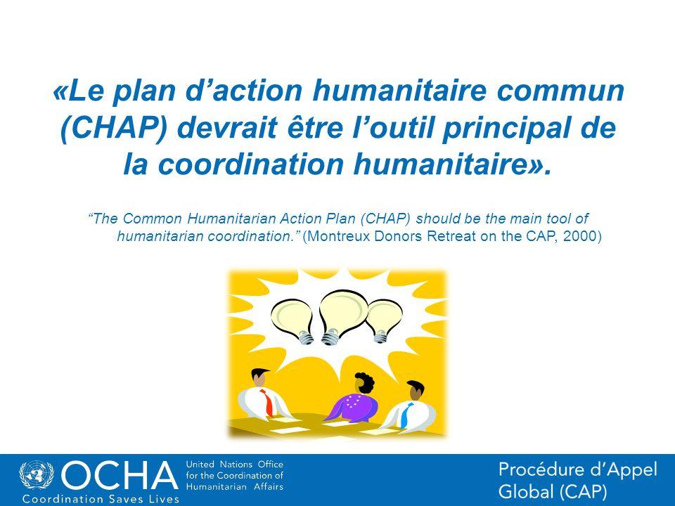 «Le plan d'action humanitaire commun (CHAP) devrait être l'outil principal de la coordination humanitaire».