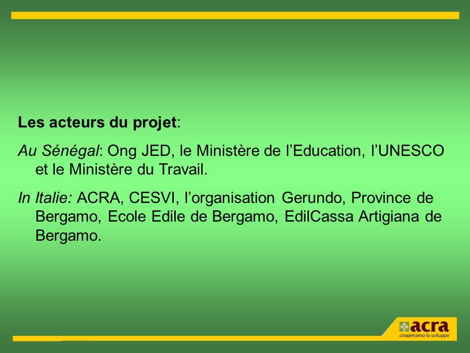 Les acteurs du projet: Au Sénégal: Ong JED, le Ministère de l'Education, l'UNESCO et le Ministère du Travail.
