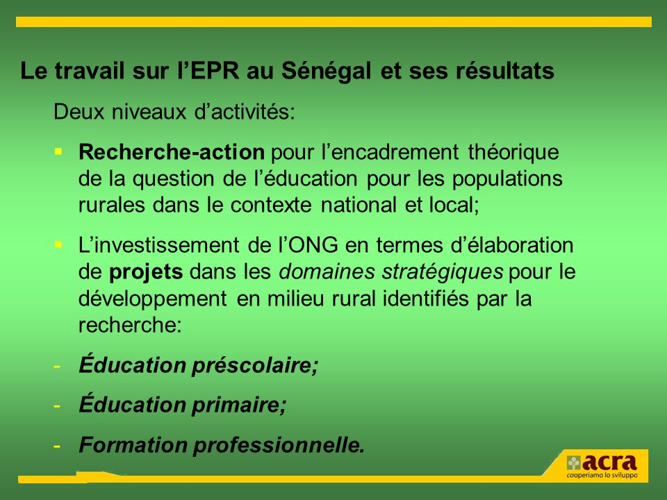 Le travail sur l'EPR au Sénégal et ses résultats