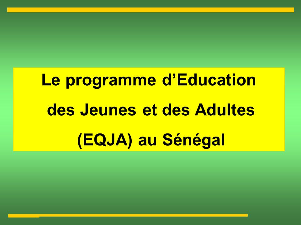 Le programme d'Education des Jeunes et des Adultes