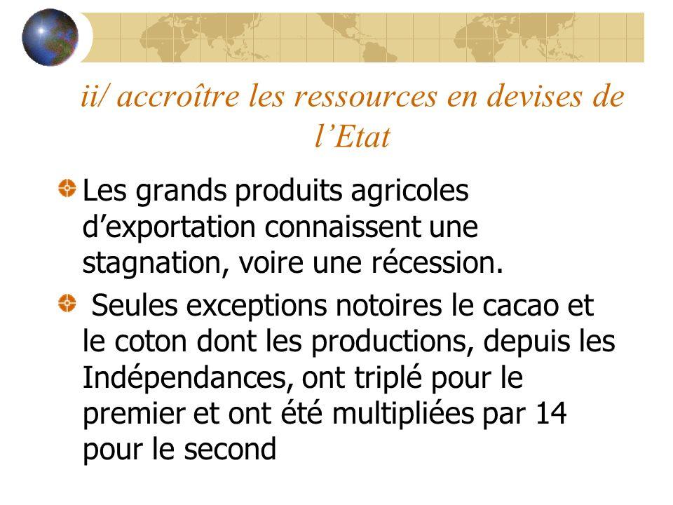 ii/ accroître les ressources en devises de l'Etat