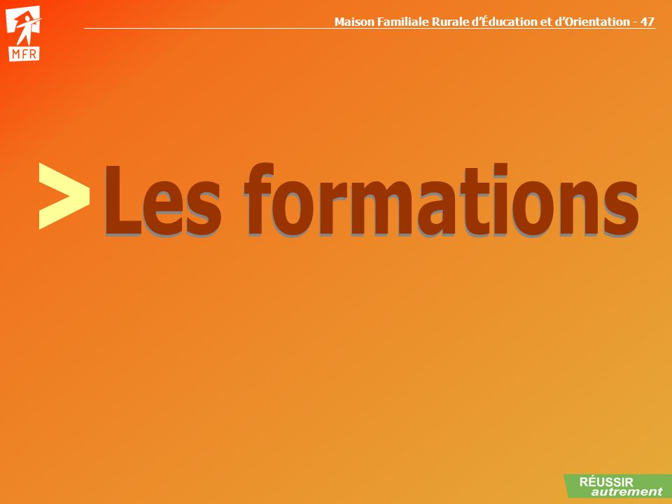 > Les formations LES FORMATIONS