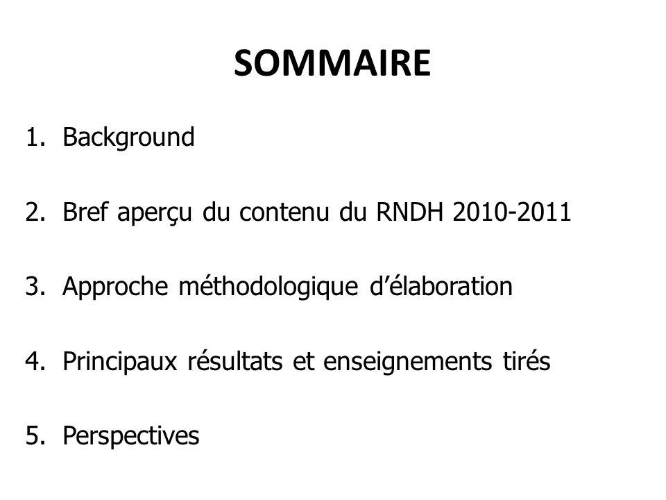 SOMMAIRE Background Bref aperçu du contenu du RNDH 2010-2011