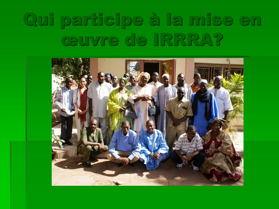 Qui participe à la mise en œuvre de IRRRA