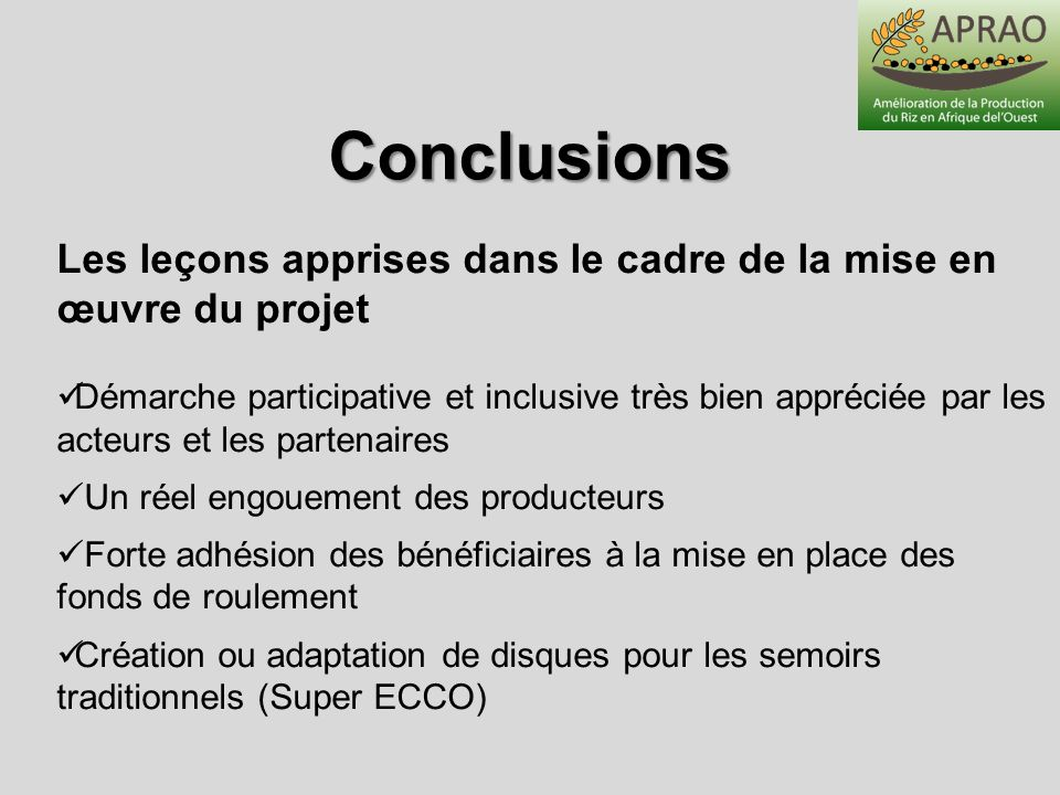 Conclusions Les leçons apprises dans le cadre de la mise en œuvre du projet.