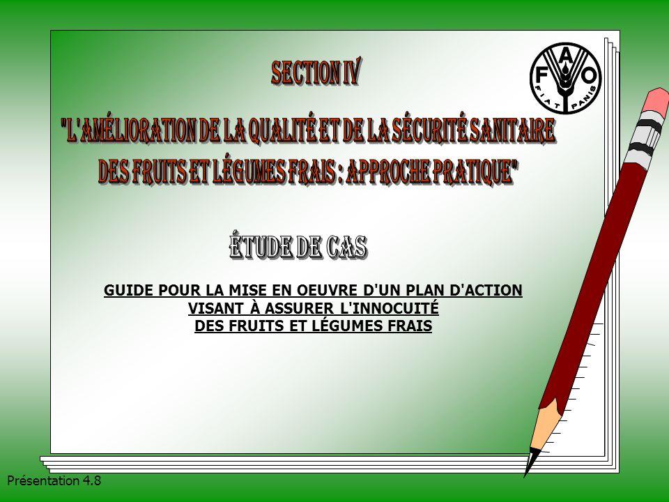 Section IV L amélioration de la qualité et de la sécurité sanitaire. des fruits et légumes frais : approche pratique
