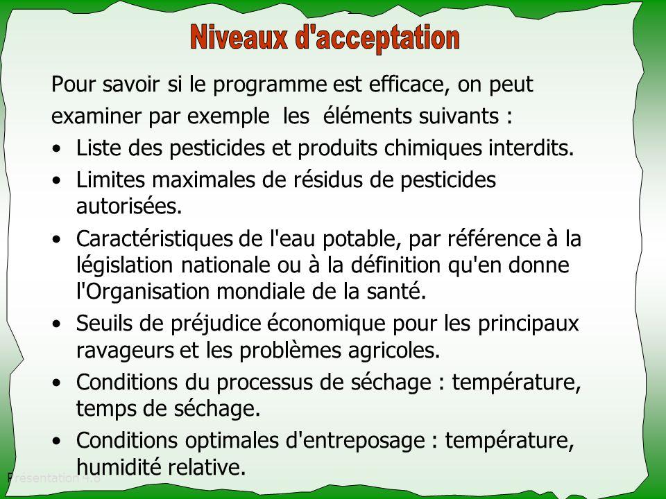 Niveaux d acceptation Pour savoir si le programme est efficace, on peut. examiner par exemple les éléments suivants :