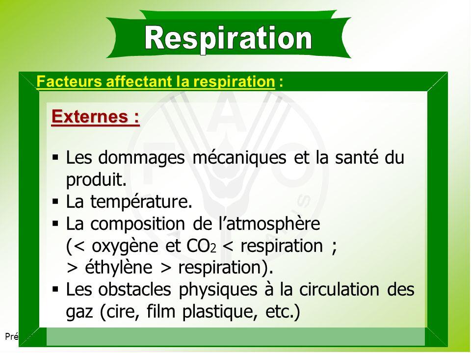 Respiration Externes : Les dommages mécaniques et la santé du produit.