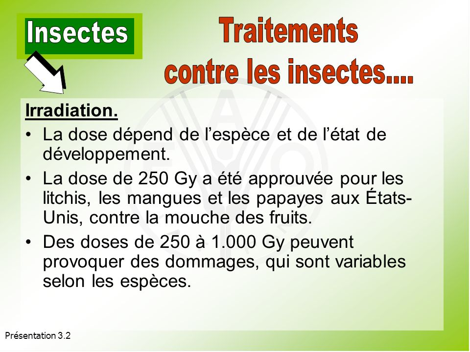 Traitements Insectes contre les insectes…. Irradiation.
