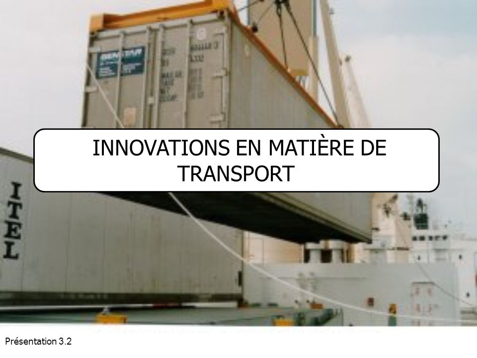INNOVATIONS EN MATIÈRE DE TRANSPORT