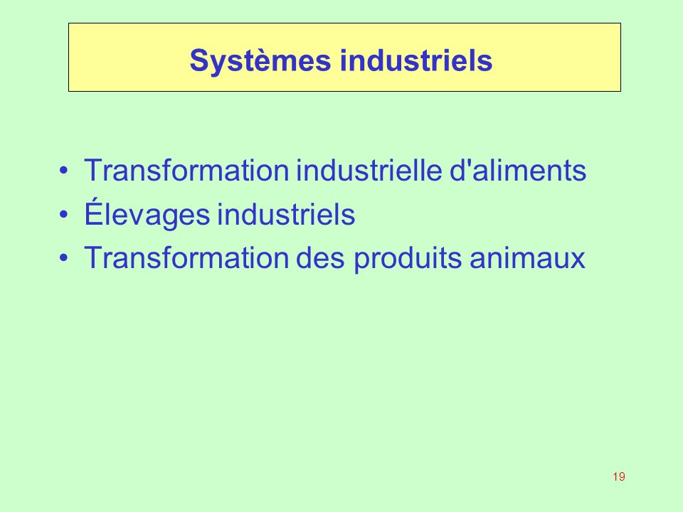 Systèmes industriels Transformation industrielle d aliments.