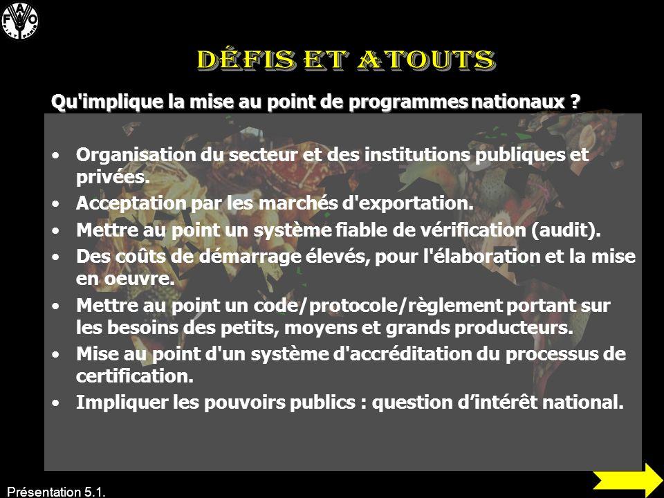 DÉFIS ET ATOUTS Qu implique la mise au point de programmes nationaux