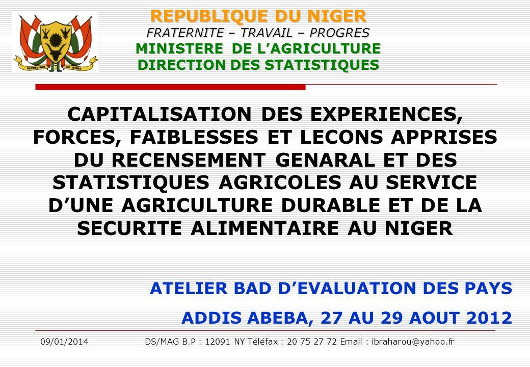 REPUBLIQUE DU NIGER FRATERNITE – TRAVAIL – PROGRES MINISTERE DE L'AGRICULTURE DIRECTION DES STATISTIQUES