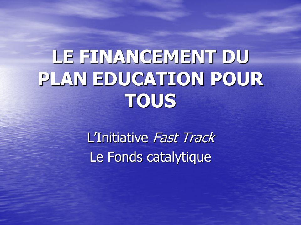 LE FINANCEMENT DU PLAN EDUCATION POUR TOUS