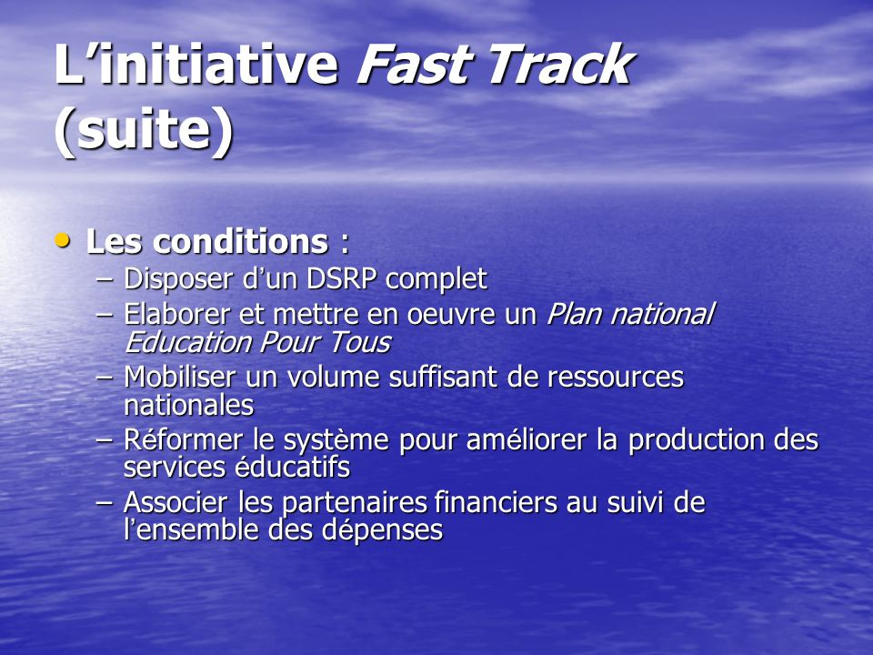 L'initiative Fast Track (suite)