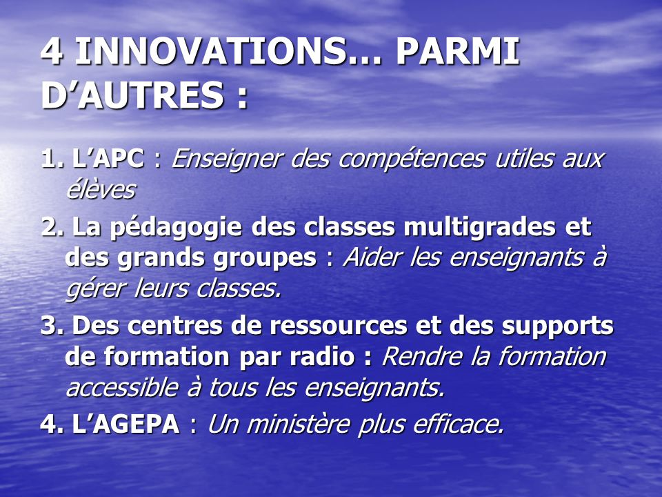 4 INNOVATIONS… PARMI D'AUTRES :