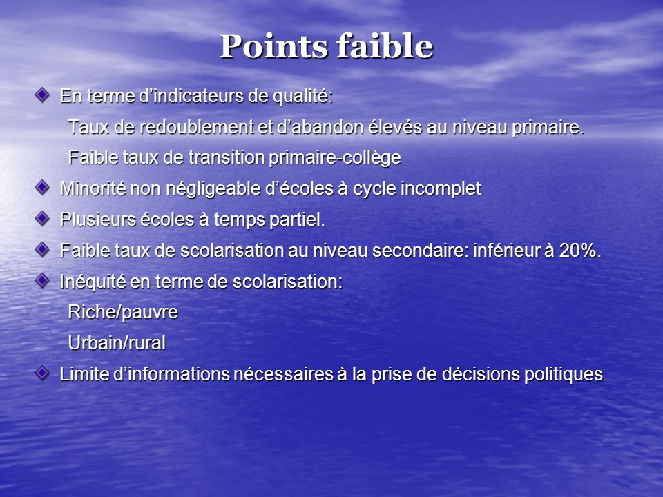 Points faible En terme d'indicateurs de qualité:
