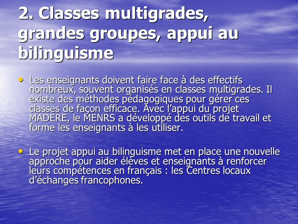 2. Classes multigrades, grandes groupes, appui au bilinguisme