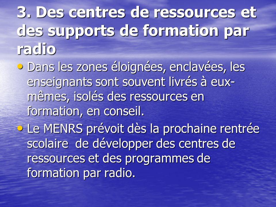 3. Des centres de ressources et des supports de formation par radio