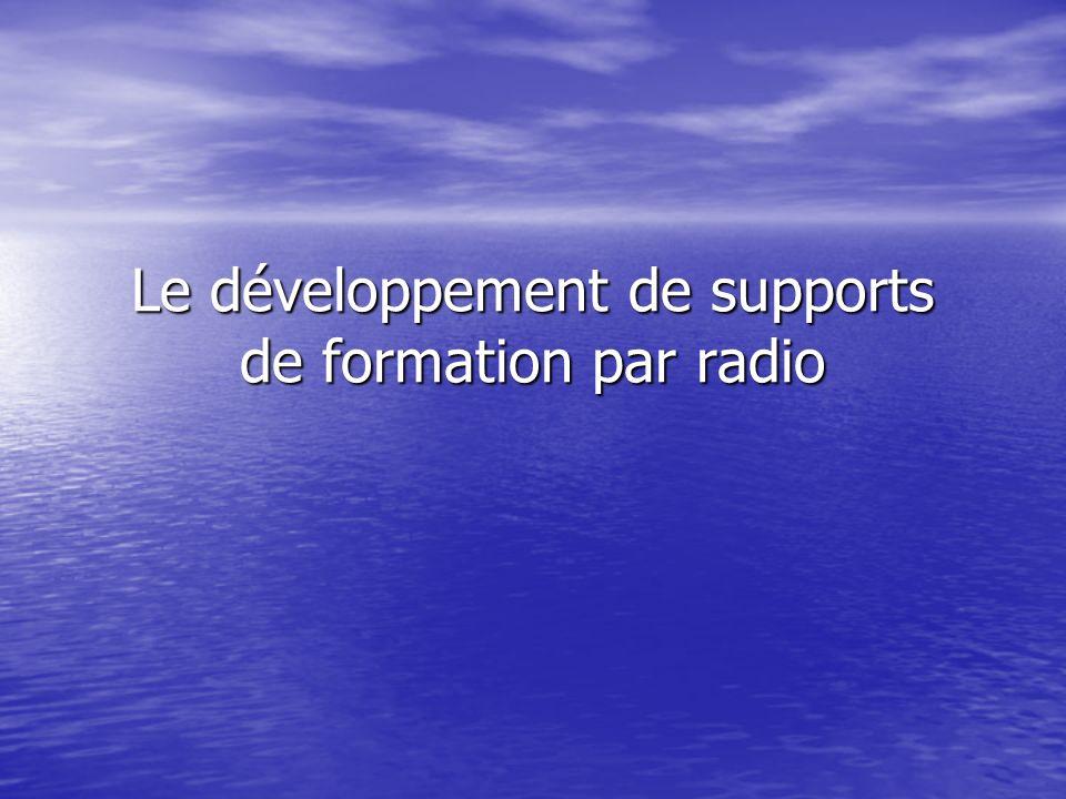 Le développement de supports de formation par radio
