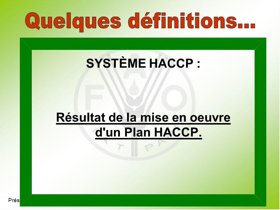 Résultat de la mise en oeuvre d un Plan HACCP.