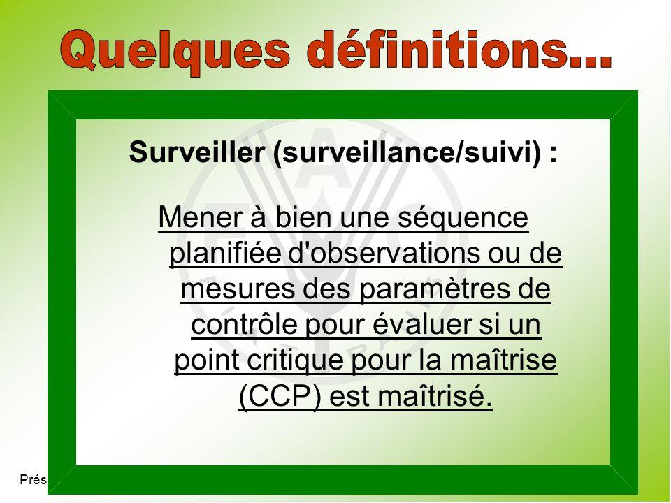 Surveiller (surveillance/suivi) :