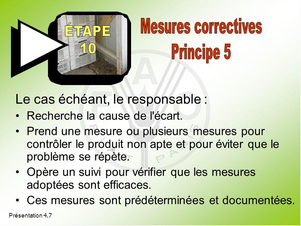 Mesures correctives Principe 5 Le cas échéant, le responsable :