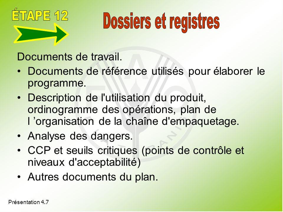 ÉTAPE 12 Dossiers et registres Documents de travail.