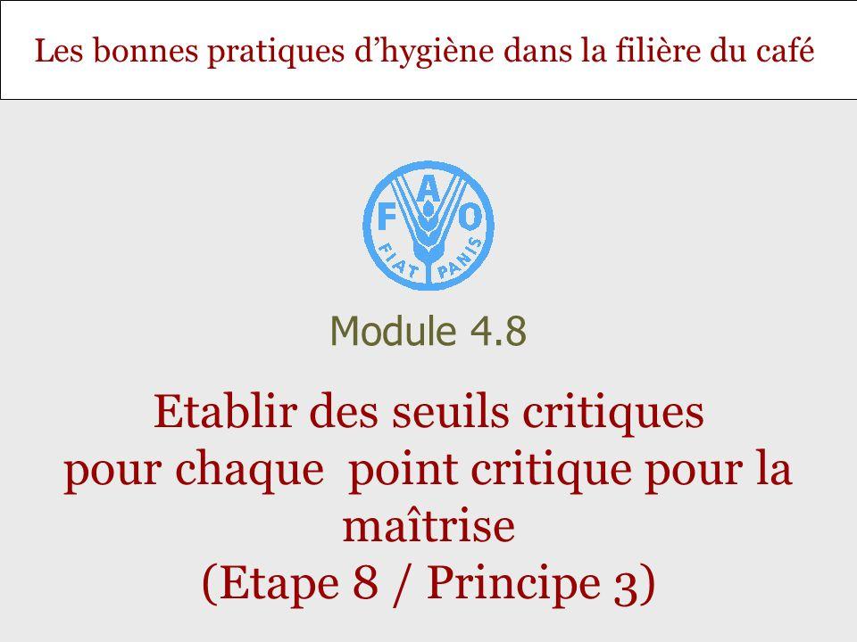 Module 4.8 Etablir des seuils critiques pour chaque point critique pour la maîtrise (Etape 8 / Principe 3)