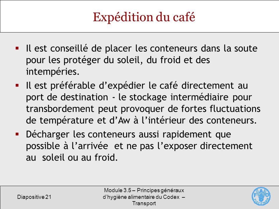 Expédition du café Il est conseillé de placer les conteneurs dans la soute pour les protéger du soleil, du froid et des intempéries.