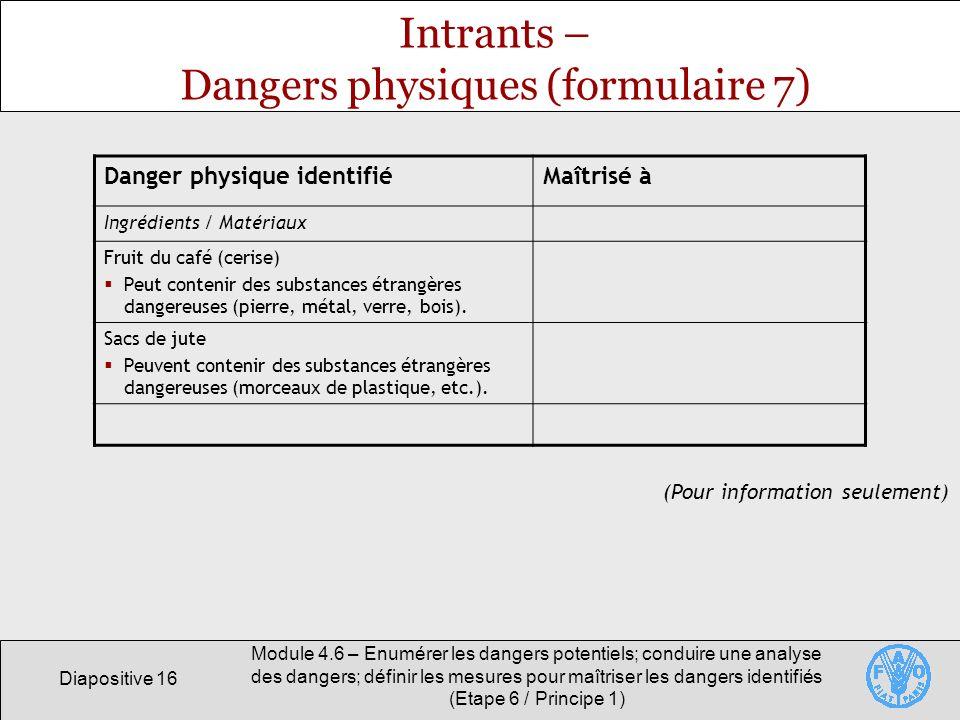 Intrants – Dangers physiques (formulaire 7)