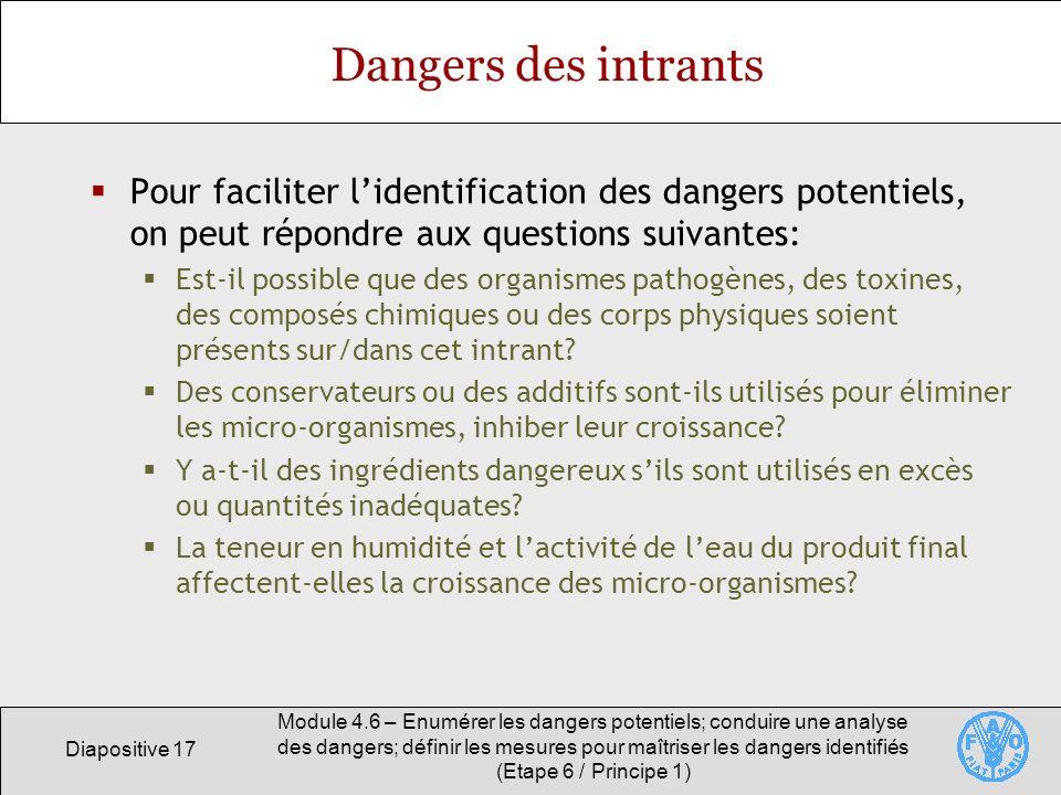 Dangers des intrants Pour faciliter l'identification des dangers potentiels, on peut répondre aux questions suivantes: