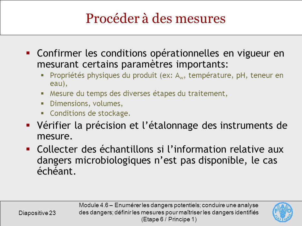 Procéder à des mesures Confirmer les conditions opérationnelles en vigueur en mesurant certains paramètres importants: