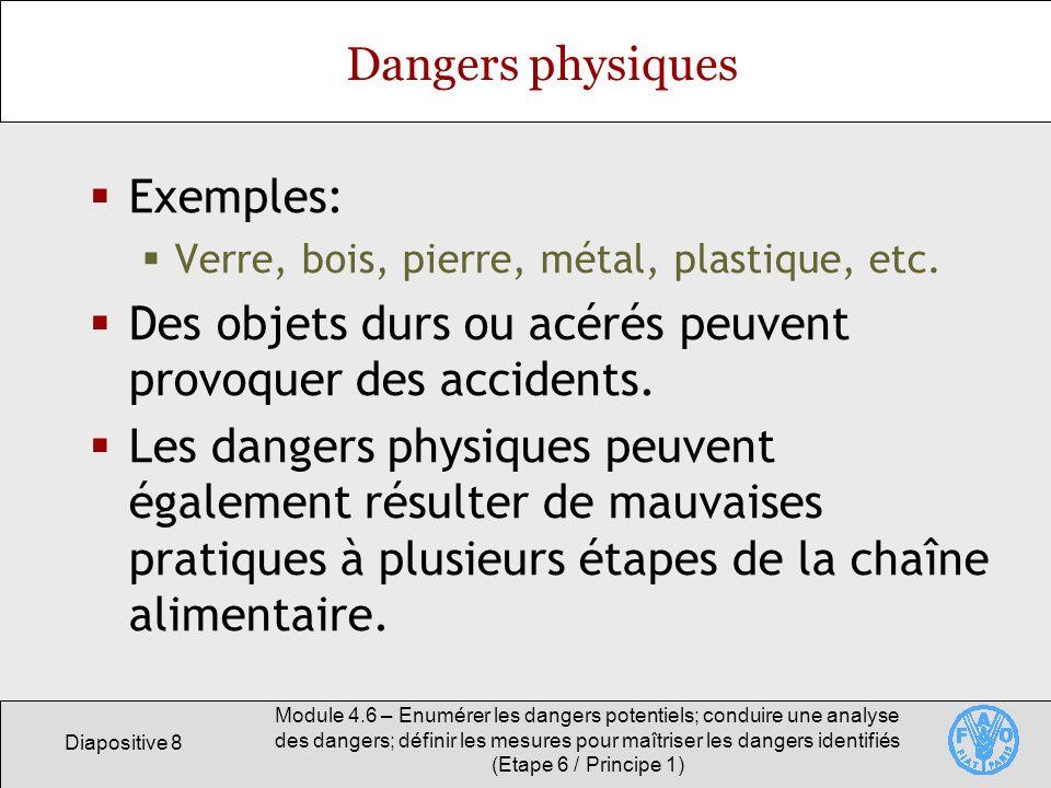 Des objets durs ou acérés peuvent provoquer des accidents.