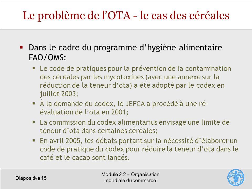 Le problème de l'OTA - le cas des céréales