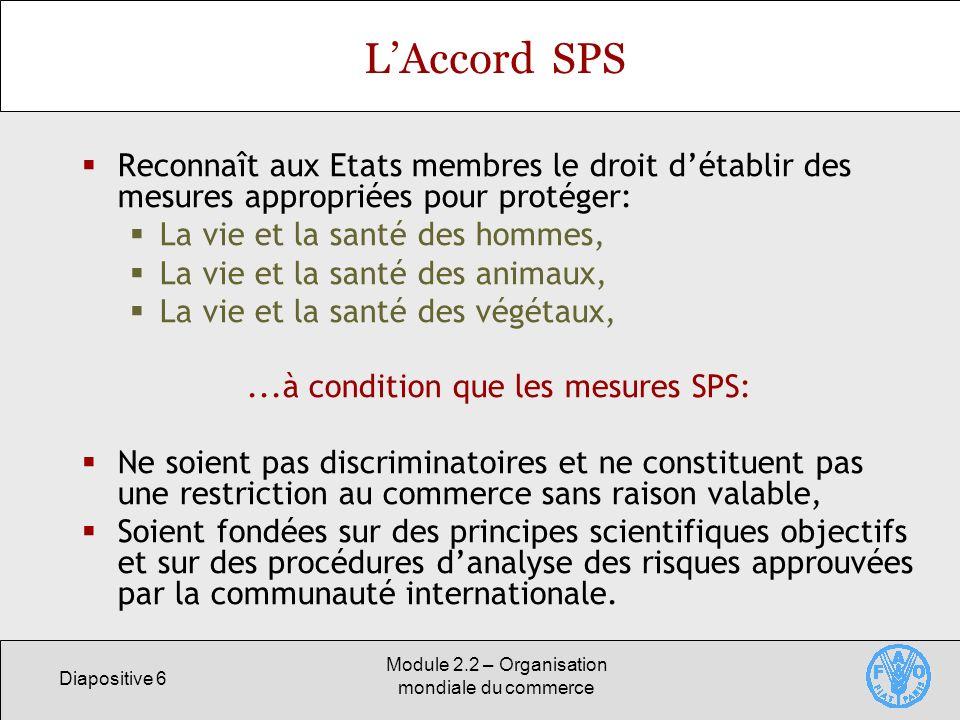 L'Accord SPS Reconnaît aux Etats membres le droit d'établir des mesures appropriées pour protéger: