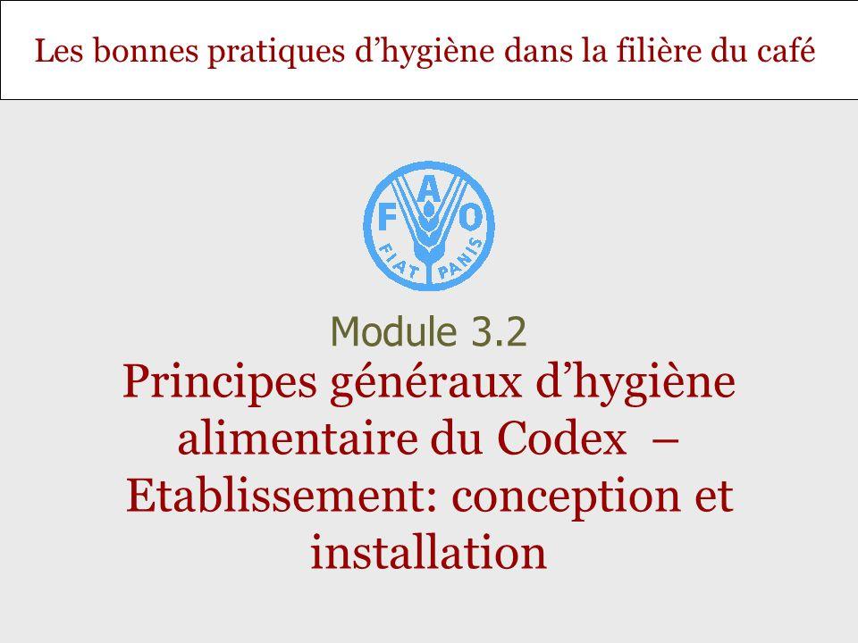 Module 3.2 Principes généraux d'hygiène alimentaire du Codex – Etablissement: conception et installation.