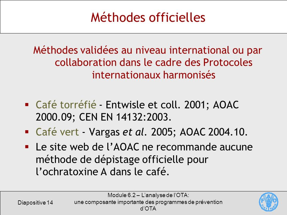 Méthodes officielles Méthodes validées au niveau international ou par collaboration dans le cadre des Protocoles internationaux harmonisés.