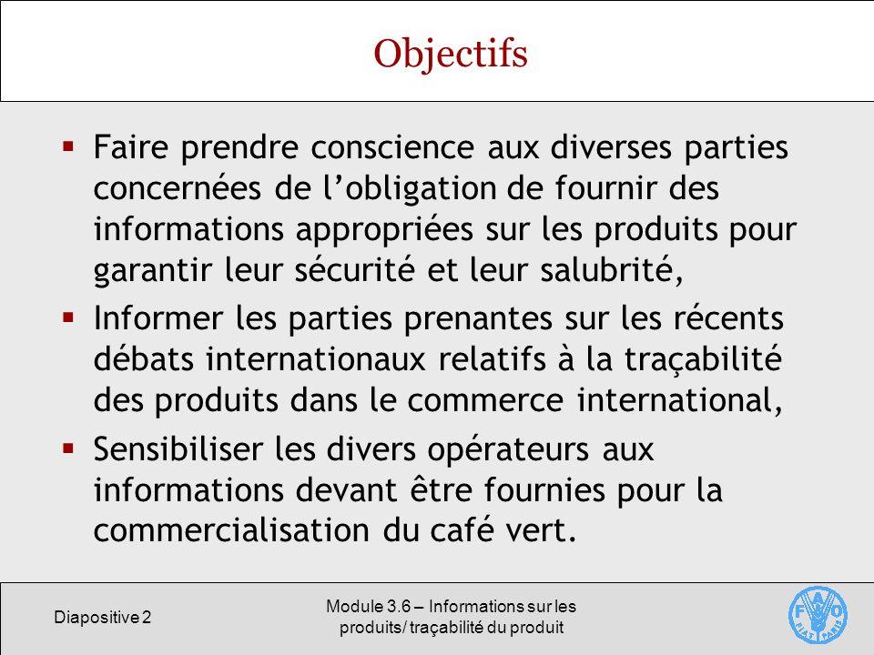 Module 3.6 – Informations sur les produits/ traçabilité du produit